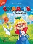 Charlie e l'ocarina Libro di  Francesca Fialdini