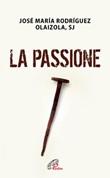 La passione Libro di  José María Rodríguez Olaizola