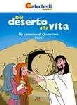 Dal deserto alla vita. Un cammino di Quaresima. Anno A Libro di  Clara Esposito