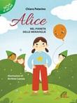 Alice nel pianeta delle meraviglie Libro di  Chiara Patarino