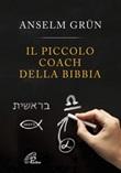 Il piccolo coach della Bibbia Libro di  Anselm Grün