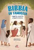 La Bibbia in famiglia. Leggerla, scoprirla, pregarla insieme Libro di  Mary Manz Simon