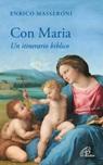 Con Maria. Un itinerario biblico