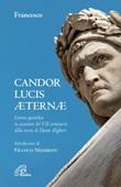 Candor Lucis aeternae. Lettera apostolica in occasione del VII centenario della morte di Dante Alighieri Libro di Francesco (Jorge Mario Bergoglio)