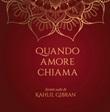 Quando amore chiama. Scritti scelti di Kahlil Gibran Ebook di  Kahlil Gibran