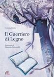 Il guerriero di legno Ebook di  Lorenza Farina
