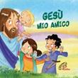 Gesù mio amico Ebook di  Marida Zoè