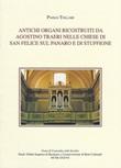 Antichi organi ricostruiti da Agostino Traeri nelle chiese di San Felice sul Panaro e di Stuffione. Ediz. illustrata Libro di  Paolo Tollari