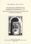 Un organo costruito da Domenico Traeri nel 1723. Pieve parrocchiale San Luca evangelista in Camurana di Medolla Libro di  Oscar Mischiati, Paolo Tollari