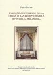 L'organo seicentesco della chiesa di San Ludovico nella città della Mirandola Libro di  Paolo Tollari