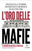 L' oro delle mafie. Il grande affare delle confische Ebook di  Franco La Torre, Domenico Morace, Elio Veltri