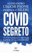 Covid segreto. Tutto quello che non sapete sulla pandemia Ebook di  Alessandro Cecchi Paone, Pierpaolo Sileri
