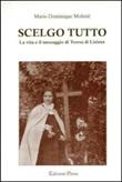 Scelgo tutto. La vita e il messaggio di Teresa di Lisieux Libro di  Marie-Dominique Molinié
