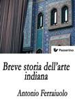 Breve storia dell'arte indiana Ebook di  Antonio Ferraiuolo, Antonio Ferraiuolo