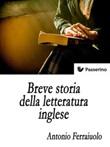 Breve storia della letteratura inglese Ebook di  Antonio Ferraiuolo, Antonio Ferraiuolo
