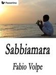 Sabbiamara Ebook di  Fabio Volpe, Fabio Volpe