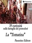 39 curiosità sulla battaglia dei pomodori. La «Tomatina» Ebook di