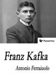 Franz Kafka Ebook di  Antonio Ferraiuolo, Antonio Ferraiuolo