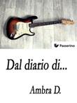 Dal diario di... Ebook di Ambra D.,Ambra D.