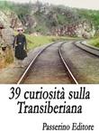 39 curiosità sulla Transiberiana Ebook di