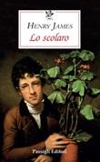 Lo scolaro Libro di  Henry James