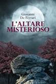 L' altare misterioso Ebook di  Giovanni De Ferrari