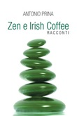 Zen e Irish Coffee Ebook di  Antonio Prina