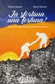 La sfortuna, una fortuna! Come fare della propria disabilità una forza Libro di  Chiara Mazzel, Dario Ozzimo