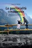 La genitorialità consapevole Libro di  Susanna Sartori