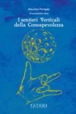 I sentieri verticali della consapevolezza Libro di  Maurizio Pompeo