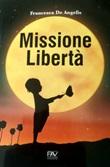 Missione libertà Libro di  Francesca De Angelis