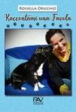 Raccontami una favola Libro di  Rossella Oricchio