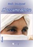 L'azzurro dentro Libro di  Paola Carmignani