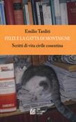 Felix e la gatta di Montaigne. Scritti di vita civile cosentina Libro di  Emilio Tarditi