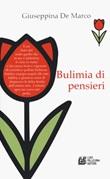 Bulimia di pensieri Libro di  Giuseppina De Marco