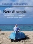Nero di seppia. Dai taccuini di un giornalista seduto in riva al mare Ebook di  Gregorio Corigliano, Gregorio Corigliano