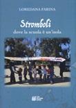 Stromboli. Dove la scuola è un'isola Libro di  Loredana Farina