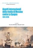 Aspetti internazionali della rivolta di Messina contro La Spagna (1674-1678) Libro di
