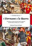 «I Normanni e la guerra». Persistenze nordico-boreali nella conquista del Meridione d'Italia (secc.XI-XII) Libro di  Cristian Guzzo