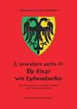 L'avventura sarda di Re Enzo von Hohenstaufen. Cavalieri teutonici e cavalieri templari nella Sardegna medievale Libro di  Massimo Falchi Delitala