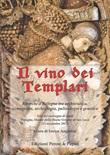 Il vino dei templari. Ricerche a Bologna tra archivistica, iconografia, archeologia, palinologia e genetica Libro di