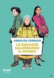 Le ragazze salveranno il mondo. Da Rachel Carson a Greta Thunberg: un secolo di lotta per la difesa dell'ambiente Libro di  Annalisa Corrado