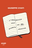 L' ignoranza non ha mai aiutato nessuno. Cultura e politica nell'Italia di oggi Ebook di  Giuseppe Civati