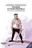 Pojana e i suoi fratelli. Nuova ediz. Ebook di  Andrea Pennacchi