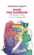 Over the rainbow. Dieci discorsi dal Pride Libro di