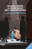 Liliana Segre. Il mare nero dell'indifferenza. Nuova ediz. Ebook di