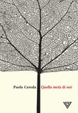 Quella metà di noi Libro di  Paola Cereda