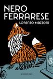 Nero ferrarese Ebook di  Lorenzo Mazzoni