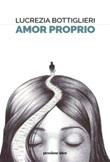 Amor proprio Ebook di  Lucrezia Bottiglieri