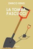 La tomba Pascucci Ebook di  Enrico Renzi